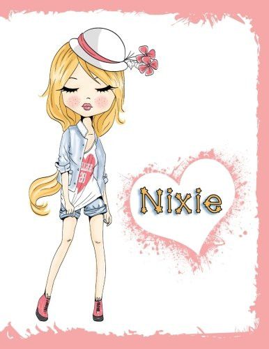 Nixie: Personalized Book with Name, Journal, Notebook, Diary, 105 Lined Pages, 8 1/2
