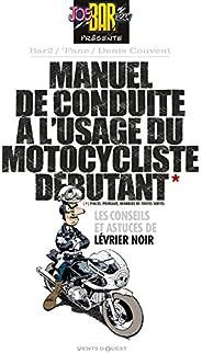 Manuel de conduite à l'usage du motocycliste débu