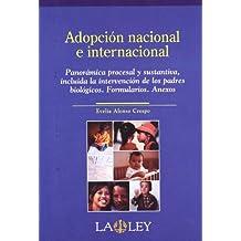 La adopción nacional el internacional: Panorámica procesal y sustantiva, incluida la intervención de los padres biológicos. Formularios. Anexos