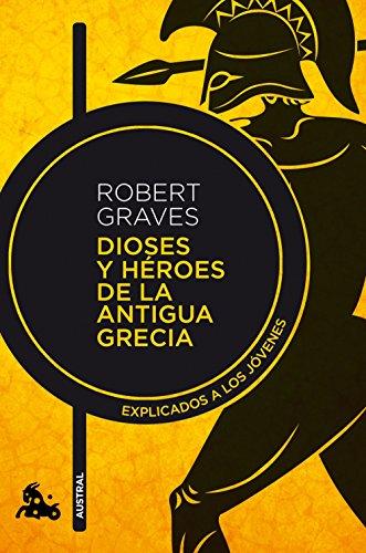 Descargar Libro Dioses y héroes de la antigua Grecia: Explicados a los jóvenes (Humanidades) de Robert Graves