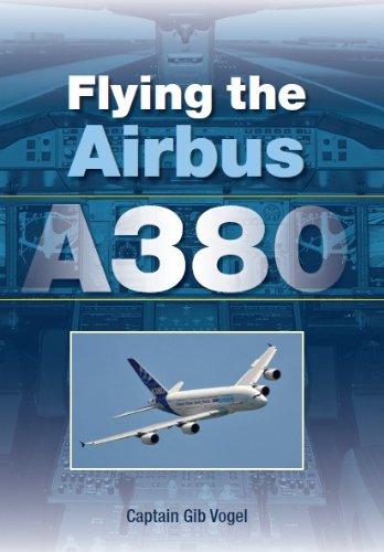 Flying the Airbus A380 (English Edition) por Gib Vogel