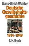 Deutsche Gesellschaftsgeschichte  Bd. 4: Vom Beginn des Ersten Weltkrieges bis zur Gründung der beiden deutschen Staaten 1914-1949 - Hans-Ulrich Wehler