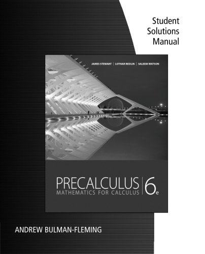 Precalculus Student Solution Manual: Mathematics for Calculus