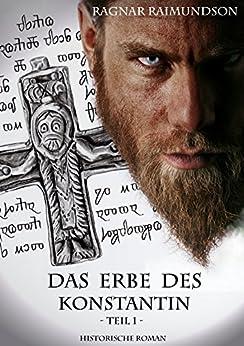 Das Erbe des Konstantin: Teil 1 (Das Schicksal der Götter 2) von [Raimundson, Ragnar]