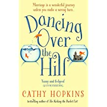 Dancing Over the Hill: The new feel good comedy from the author of The Kicking the Bucket List