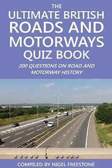 The Ultimate British Roads and Motorways Quiz Book by [Freestone, Nigel]