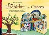 Die Geschichte von Ostern: Ein Osterkalender zum Vorlesen und zum Basteln eines österlichen Panoramas