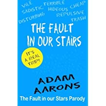 The Fault in Our Stairs: The Fault in Our Stars Parody by Adam Aarons (2014-07-20)
