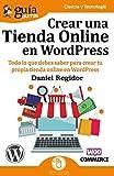 GuíaBurros Crear una tienda en WordPress: Todo lo que debes saber para crear tu propia tienda online en WordPress