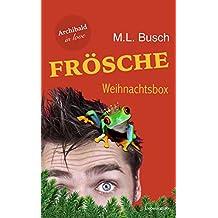 Archibald in love: Frösche Weihnachtsbox: (Frösche feiern anders & Frösche lieben gute Vorsätze)