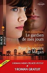 Le gardien de mes jours - Pour le sourire de Megan - Prisonnière de l'amour (Black Rose t. 161)