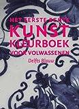 Het kunst kleurboek voor volwassenen: Delfts Blauw