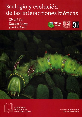 Ecolog-A Y Evolucin de Las Interacciones Biticas (Ediciones Cientficas Universitarias)