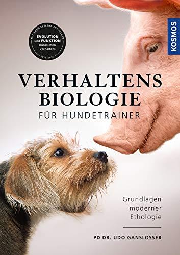 Verhaltensbiologie für Hundetrainer: Verhaltensweisen aus dem Tierreich verstehen und auf den Hund beziehen