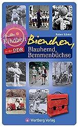 Unsere Kindheit in der DDR - Bienchen, Blauhemd, Bemmenbüchse