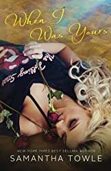 When I Was Yours by Samantha Towle (2015-11-10)
