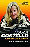 Maria Costello: Queen of the Bikers by Maria Costello