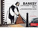 (Banksy: Locations & Tours, Volume 1: A Collection of Graffiti Locations and Photographs in London, England (Revised, Expanded)) By Bull, Martin (Author) paperback on (11 , 2011)