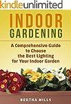 Indoor Gardening: A Comprehensive Gui...