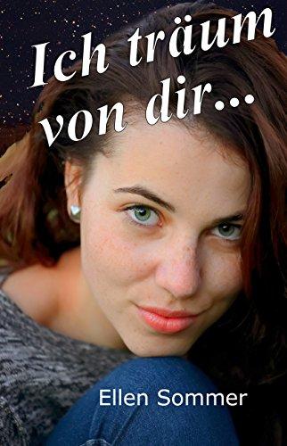 Ich träum von dir...: Ein romantischer Jugendroman mit mystischen Elementen (Voll erwischt 2) von [Sommer, Ellen]
