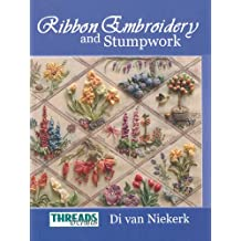 Ribbon Embroidery and Stumpwork (Threads & Crafts)