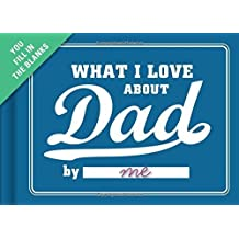 Fill in the Blank Journal: What I Love About Dad by Knock Knock (2014-01-15)