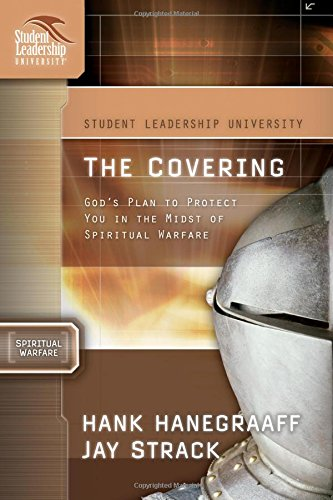 The Covering: God's Plan to Protect You in the Midst of Spiritual Warfare (Student Leadership University Study Guide Series)