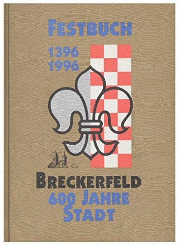 Breckerfeld 600 Jahre Stadt. Festbuch 1396 - 1996.
