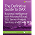 The Definitive Guide to DAX: Business intelligence with Microsoft Excel, SQL Server Analysis Services, and Power BI