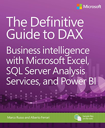 The Definitive Guide to DAX: Business intelligence with Microsoft Excel, SQL Server Analysis Services, and Power BI (Business Skills) (English Edition) par Alberto Ferrari