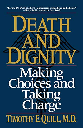 Death & Dignity: Making Choices and Taking Charge