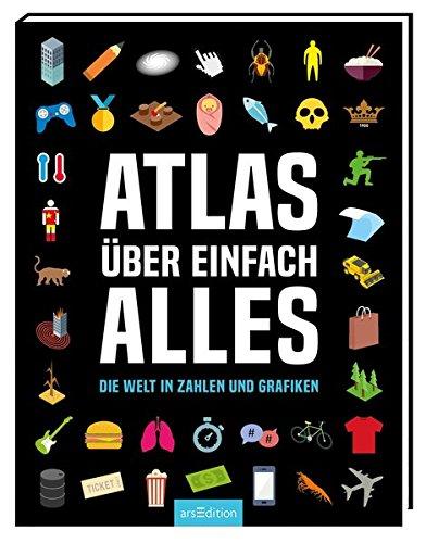 Atlas über einfach alles - die Welt in Zahlen und Grafiken