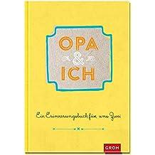 Opa und ich: Ein Erinnerungsbuch für zwei (GROH Erinnerungsalbum)