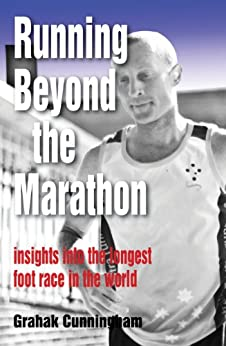 Running Beyond the Marathon: insights into the longest footrace in the world by [Cunningham, Grahak]