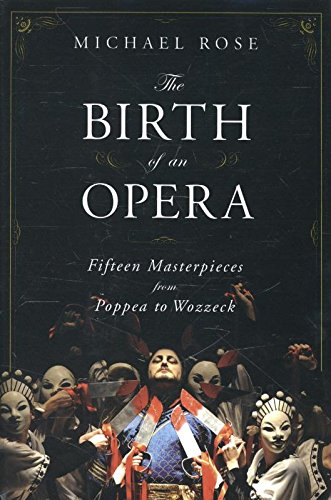 The Birth of an Opera: Fifteen Masterpieces from Poppea to Wozzeck