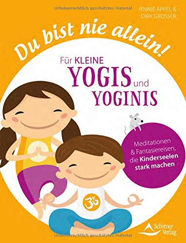Preisvergleich Produktbild Du bist nie allein! Für kleine Yogis und Yoginis: Meditationen und Fantasiereisen, die Kinderseelen stark machen