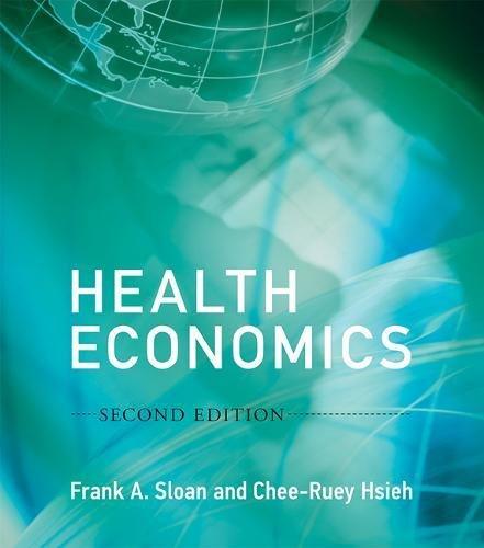 Health Economics (The MIT Press) por Frank A. (Professor of Health Policy and Management and Professor of Economics, Duke University) Sloan
