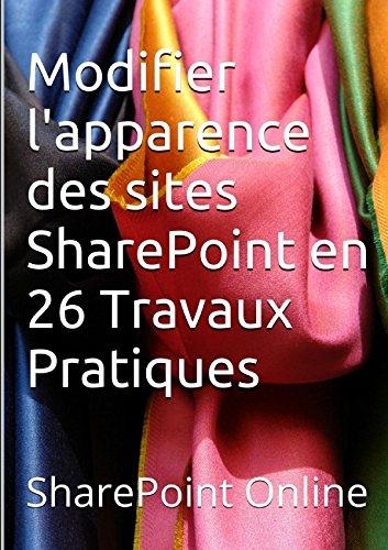 SharePoint Online : Modifier l'apparence des sites SharePoint en 26 Travaux Pratiques