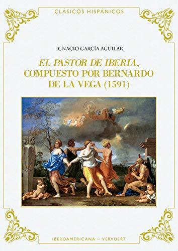 El pastor de Iberia (Clásicos Hispánicos nº 12) por Bernardo de la Vega