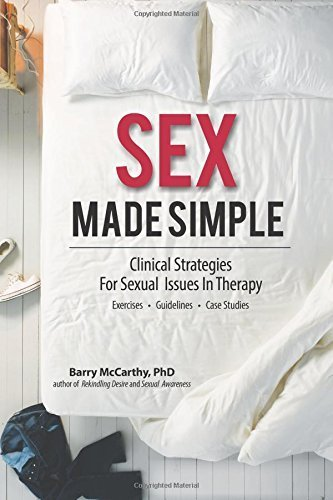 Sex Made Simple: Clinical Strategies for Sexual Issues in Therapy by Barry McCarthy (2015-06-15)