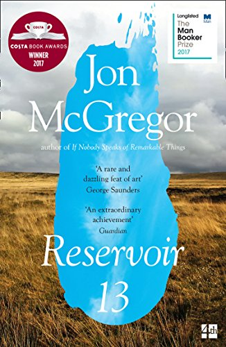 Reservoir 13: WINNER OF THE 2017 COSTA NOVEL AWARD by [McGregor, Jon]