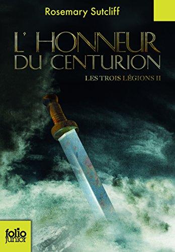 Les trois légions, tome 2 : L'honneur du centurion par Rosemary Sutcliff