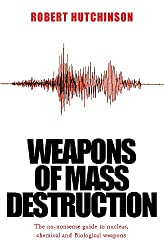 Weapons of Mass Destruction: The no-nonsense guide to nuclear, chemical and biological weapons today (CASSELL MILITARY PAPERBACKS)