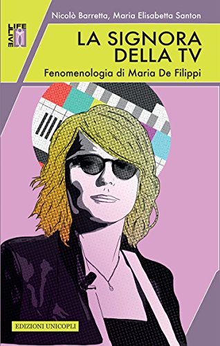 La signora della tv. Fenomenologia di Maria De Filippi (Italian Edition)