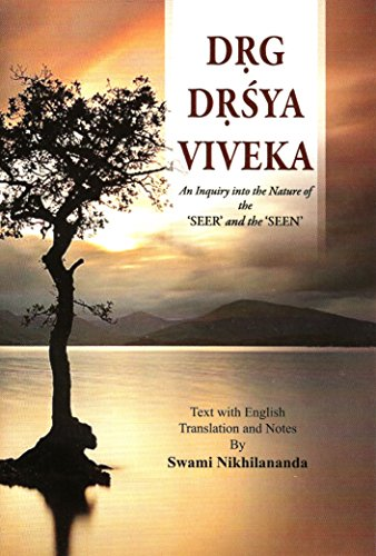 Drg-Drsya-Viveka: An Inquiry Into the Nature of the Seer and the Seen