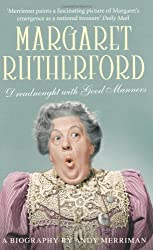 Margaret Rutherford: Dreadnought with Good Manners by Merriman (2010-09-01)