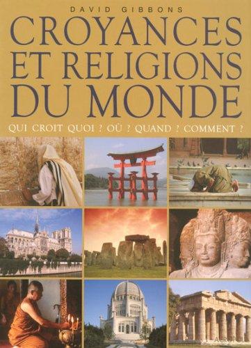 CROYANCES & RELIGIONS DU MONDE par DAVID GIBBONS