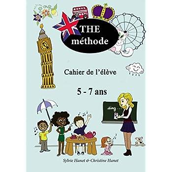 THE méthode, cahier de l'élève: Apprendre l'anglais avec des chansons et des jeux, 5-7 ans.