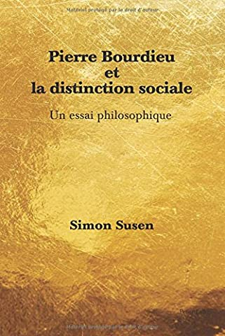 Pierre Bourdieu Et La Distinction Sociale: Un Essai