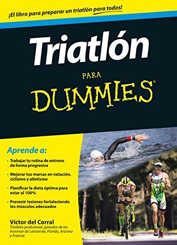 Triatlón para Dummies por Victor Manuel del Corral Morales